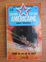 Anticariat: Robert Silverberg - Droit de vie et de mort
