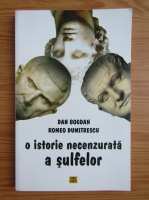 Anticariat: Romeo Dumitrescu - O istorie necenzurata a sulfelor