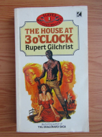 Anticariat: Rupert Gilchrist - The house at 3 o'clock