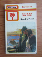 Sandra Field - Walk by my side