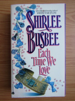 Anticariat: Shirlee Busbee - Each time we love