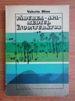 Anticariat: Valeriu Dinu - Padurea, apa, mediul conjurator