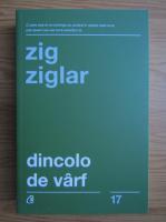 Zig Ziglar - Dincolo de varf