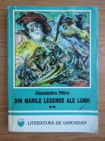 Anticariat: Alexandru Mitru - Din marile legende ale lumii (volumul 2)