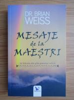 Brian Weiss - Mesaje de la maestri