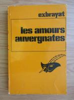 Anticariat: Charles Exbrayat - Les amours auvergnates