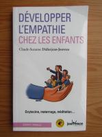 Anticariat: Claude-Suzanne Didierjean-Jouveau - Developper l'empathie chez les enfants