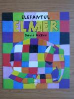 David Mckee - Elefantul Elmer