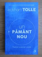 Anticariat: Eckhart Tolle - Un pamant nou