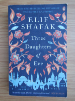 Elif Shafak - Three daughters of Eve