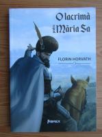 Anticariat: Florin Horvath - O lacrima pentru Maria Sa