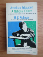 Anticariat: H. G. Rickover - American education. A national failure