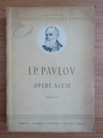 Anticariat: I. Pavlov - Opere alese