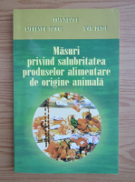 Anticariat: Ioan Stancu - Masuri privind salubritatea produselor alimentare de origine animala
