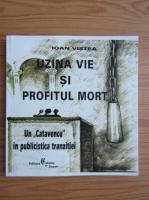 Ioan Vistea - Uzina vie si profitul mort