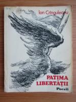 Anticariat: Ion Cringuleanu - Patima libertatii