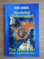 Ion Dima - Modelul Universului (editie bilingva)