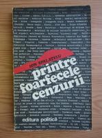 Anticariat: Ion Spalatelu - Printre foarfecele cenzurii...