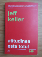 Anticariat: Jeff Keller - Atitudinea este totul