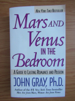 John Gray - Mars and Venus in the bedroom. A guide to lasting romance and passion