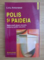 Anticariat: Liviu Antonesei - Polis si Paideia. Sapte studii despre educatie, cultura si politici educative