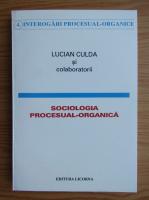 Anticariat: Lucian Culda - Sociologia procesual-organica