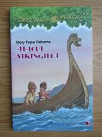Anticariat: Mary Pope Osborne - Portalul magic, volumul 15. Atacul vikingilor