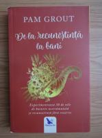Anticariat: Pam Grout - De la recunostinta la bani
