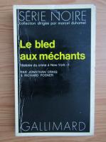 Anticariat: Richard Posner - Le bled aux mechants. Histoire du crime a New York (volumul 1)