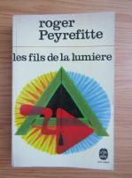 Anticariat: Roger Peyrefitte - Les fils de la lumiere