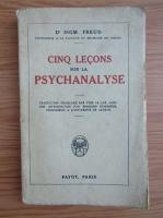 Anticariat: Sigmund Freud - Cinq lecons sur la psychanalyse (1926)