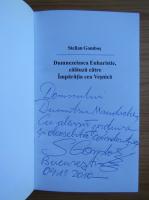 Anticariat: Stelian Gombos - Dumnezeiasca Euharistie, calauza carte Imparatia cea Vesnica (cu autograful autorului)