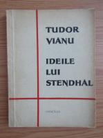 Anticariat: Tudor Vianu - Ideile lui Stendhal