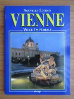 Vienne. Ville Imperiale