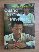 Anticariat: Alain Peyrefitte - Quand la Chine s'eveillera... le monde tremblera