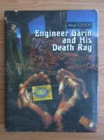 Anticariat: Alexei Tolstoi - Engineer garin and his death ray