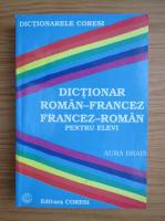 Anticariat: Aura Brais - Dictionar roman-francez, francez-roman pentru elevi