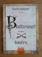 Carlo Goldoni - Badaranii