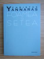 Christos Yannaras - Foamea si setea