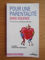 Anticariat: Claude-Suzanne Didierjean-Jouveau - Pour une parentalite sans violence