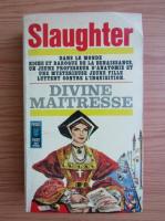 Anticariat: Frank G. Slaughter - Divine maitresse