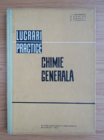 Anticariat: Ion Georgescu - Lucrari practice. Chimie generala