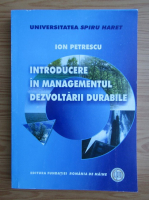 Anticariat: Ion Petrescu - Introducere in managementul dezvoltarii durabile