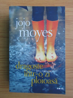 Jojo Moyes - Dragoste intr-o zi ploioasa