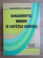 Anticariat: Margareta Oancea - Managementul modern in unitatile agricole