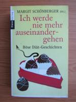Anticariat: Margit Schonberger - Ich werde nie mehr auseinander-gehen