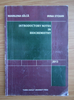 Anticariat: Marilena Gilca - Introductory notes in biochemistry