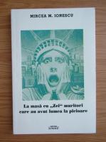 Anticariat: Mircea Ionescu - La masa cu Zei muritori care au avut lumea la picioare