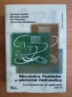 Anticariat: Nicolae Vasiliu - Mecanica fluidelor si sisteme hidraulice. Fundamente si aplicatii (volumul 2)