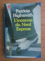 Anticariat: Patricia Highsmith - L'inconnu du Nord Express
